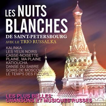 CD Trio RussalkaLes Nuits Blanches de St-Petersbourg